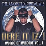 The Anointed Lyrical Wiz Words Of Wizdom Vol.1: Here It Iz!