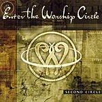 Enter The Worship Circle Second Circle