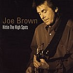 Joe Brown Hittin' The Hi Spots