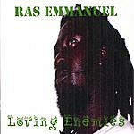 Ras Emmanuel Loving Enemies
