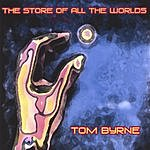 Tom Byrne The Store Of All The Worlds