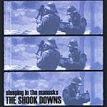 The Shook Downs Sleeping In The Manusks