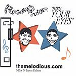 Melodious Thru Your Eyes
