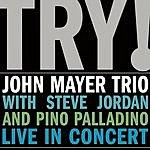 John Mayer Try! John Mayer Trio Live In Concert