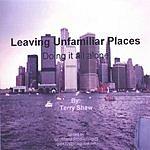 Terry Shaw Leaving Unfamiliar Places