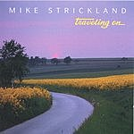 Mike Strickland Traveling On