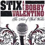 Stix & Bobby Valentino Next Of Both Worlds