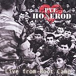 Private Hoserod Live From Boot Camp