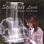 Valerie Von Fange Steadfast Love