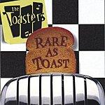 The Toasters Rare As Toast
