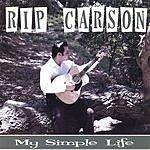 Rip Carson My Simple Life