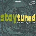 Stay Tuned This Is Only A Test