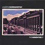 Andrew Norsworthy The Absentee EP