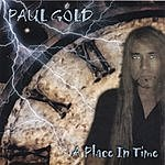 Paul Gold A Place In Time