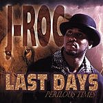 J- ROC Last Days: Perilous Times