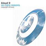 Kloud 9 So Many Reasons
