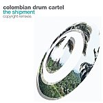 The Columbian Drum Cartel The Shipment
