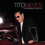 Tito Nieves Hoy, Mañana Y Siempre