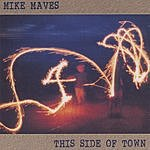 Mike Maves This Side Of Town