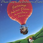 Matt Sage & The Orchestra Of Love Strange News From Another Star
