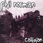 Phil Norman Collision