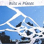 Frank Worley Bits 'N Pieces
