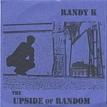 RandyK The Upside Of Random