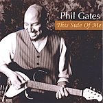 Phil Gates This Side Of Me