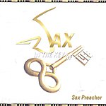 Sax Preacher Sax In The Key Of Life
