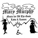 Mary Murphy Music For All The Good Lads & Lasses