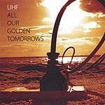 UHF All Our Golden Tomorrows