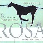 Reinbert De Leeuw Rosa: The Death Of A Composer