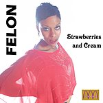 Felon Strawberries And Cream (Single)