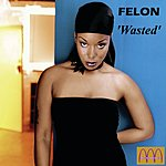 Felon Wasted (Single)