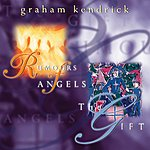 Graham Kendrick Rumours Of Angels/The Gift