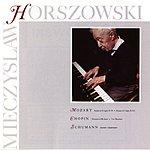 Mieczyslaw Horszowski Sonata in D Major, K.576, Sonata in F Major, K.332 /Nocturne in B Flat Minor, Two Mazurkas/Arabeske, Kinderszenen