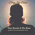 Tom Rasely & The Raze One To One