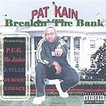 Pat Kain Breakin' The Bank (Parental Advisory)