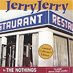 The Nothings Jerry Jerry