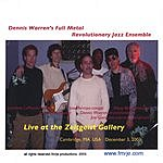 Dennis Warren's Full Metal Revolutionary Jazz Ensemble Live At Zeitgeist Gallery