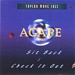Taylor Made Jazz Agape: Sit Back & Check It Out