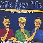 The Mike Ryza Trio Full Of Ideas