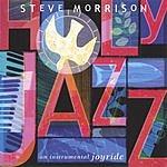 Steve Morrison Holy Jazz