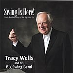 Tracy Wells & His Big Swing Band Swing Is Here