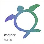 Mother Turtle Mother Turtle