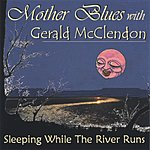 Mother Blues Sleeping While The River Runs