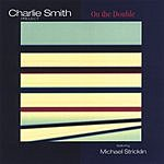 The Charlie Smith Project On The Double