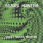 Mars Hunter Meet Mars Hunter