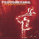 The Teapot Dome Scandal You Ruined My Revolution