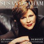Susan Graham Poèmes De l'Amour: French Orchestral Songs